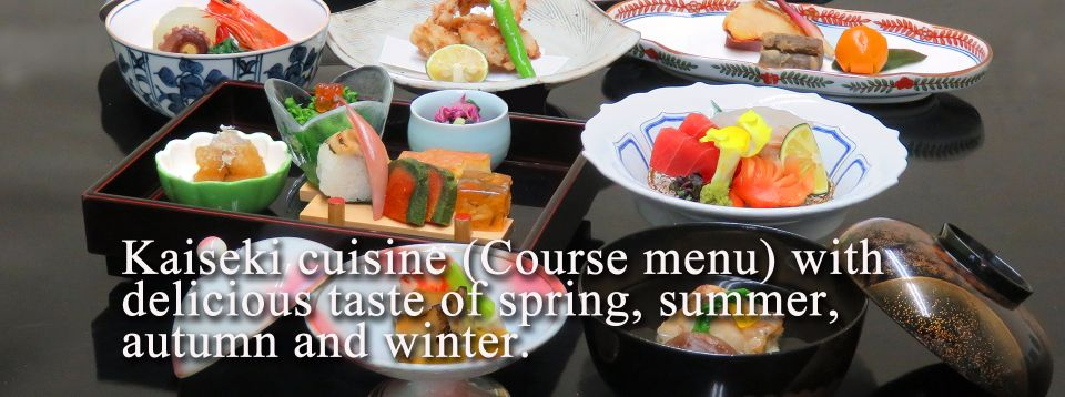 Kaiseki cuisine (Course menu) with delicious taste of spring, summer, autumn and winter.
