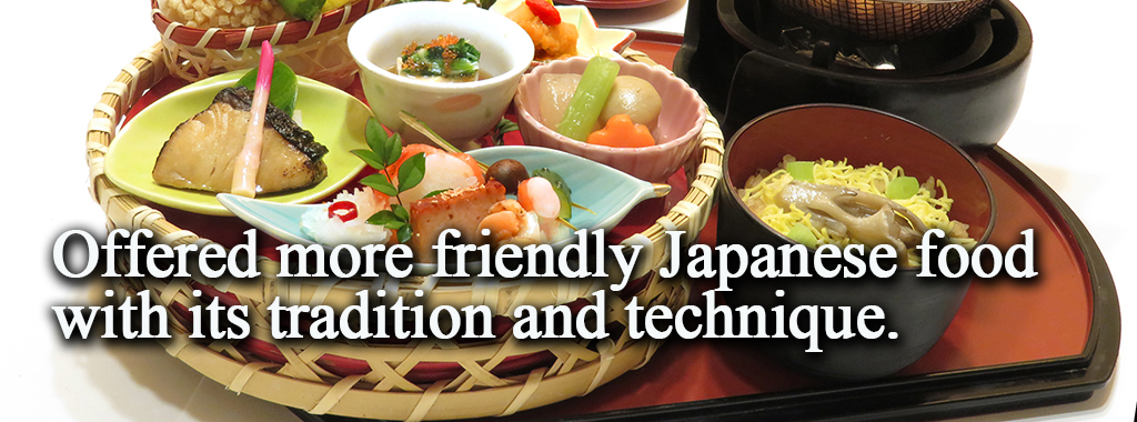 Offered more friendly Japanese food with its tradition and technique.