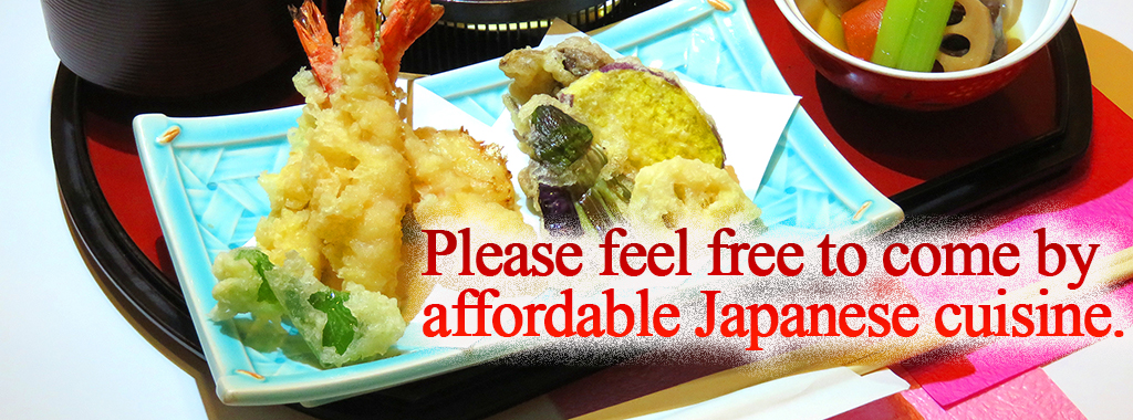 Please feel free to come by affordable Japanese cuisine.