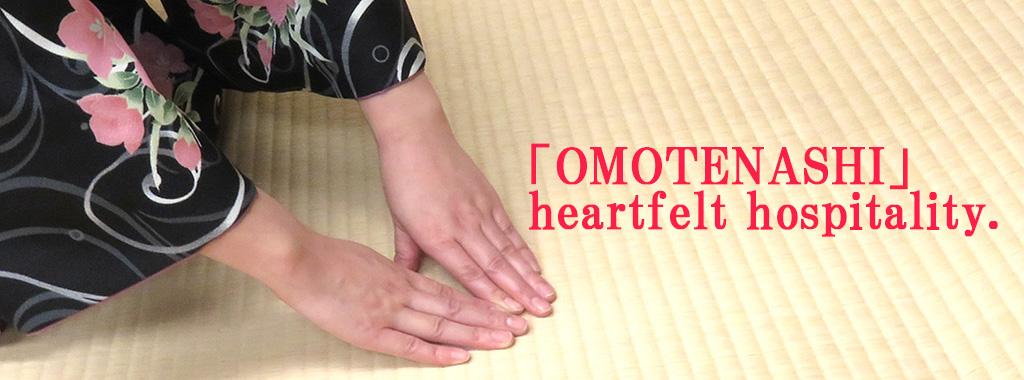 omotenashi.heartful hospitality.